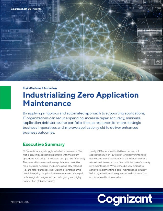 Digital Systems & Technology Industrializing Zero Application Maintenance By applying a rigorous and automated approach to...
