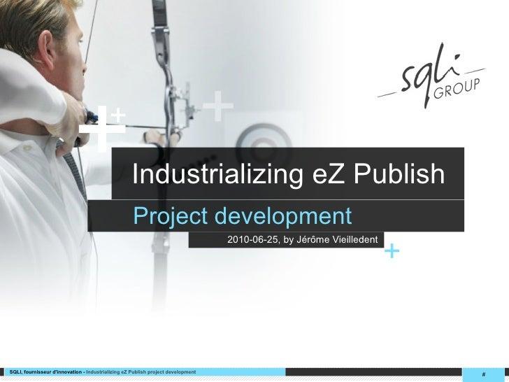 +              +                                                    Industrializing eZ Publish                            ...