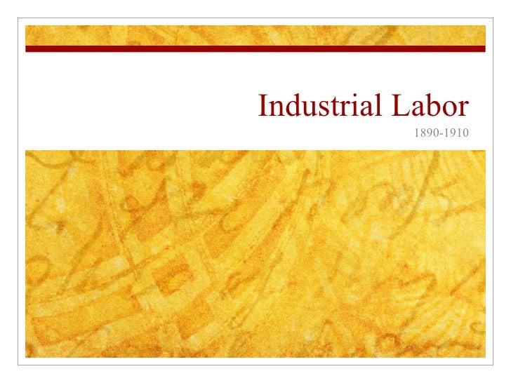 Industrial Labor 1890-1910