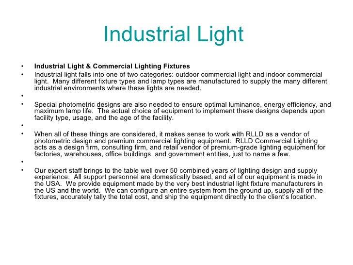Industrial Light  <ul><li>Industrial Light & Commercial Lighting Fixtures </li></ul><ul><li>Industrial light falls into on...