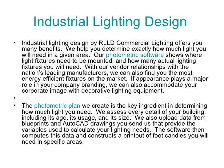 Industrial Lighting Design  <ul><li>Industrial lighting design by RLLD Commercial Lighting offers you many benefits. We h...
