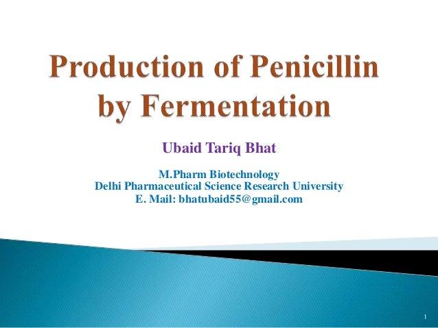 Ubaid Tariq Bhat M.Pharm Biotechnology Delhi Pharmaceutical Science Research University E. Mail: bhatubaid55@gmail.com 1