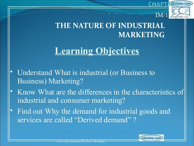 IM/1-1/5              THE NATURE OF INDUSTRIAL                            MARKETING              Learning Objectives• Unde...