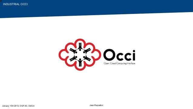 1  INDUSTRIALOCCI  January15th2014,OGF-40,Oxford  JeanParpaillon