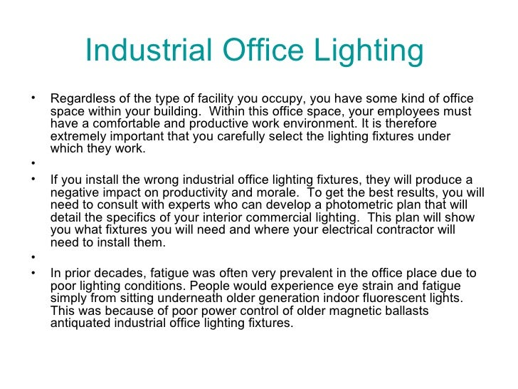Industrial Office Lighting  <ul><li>Regardless of the type of facility you occupy, you have some kind of office space with...