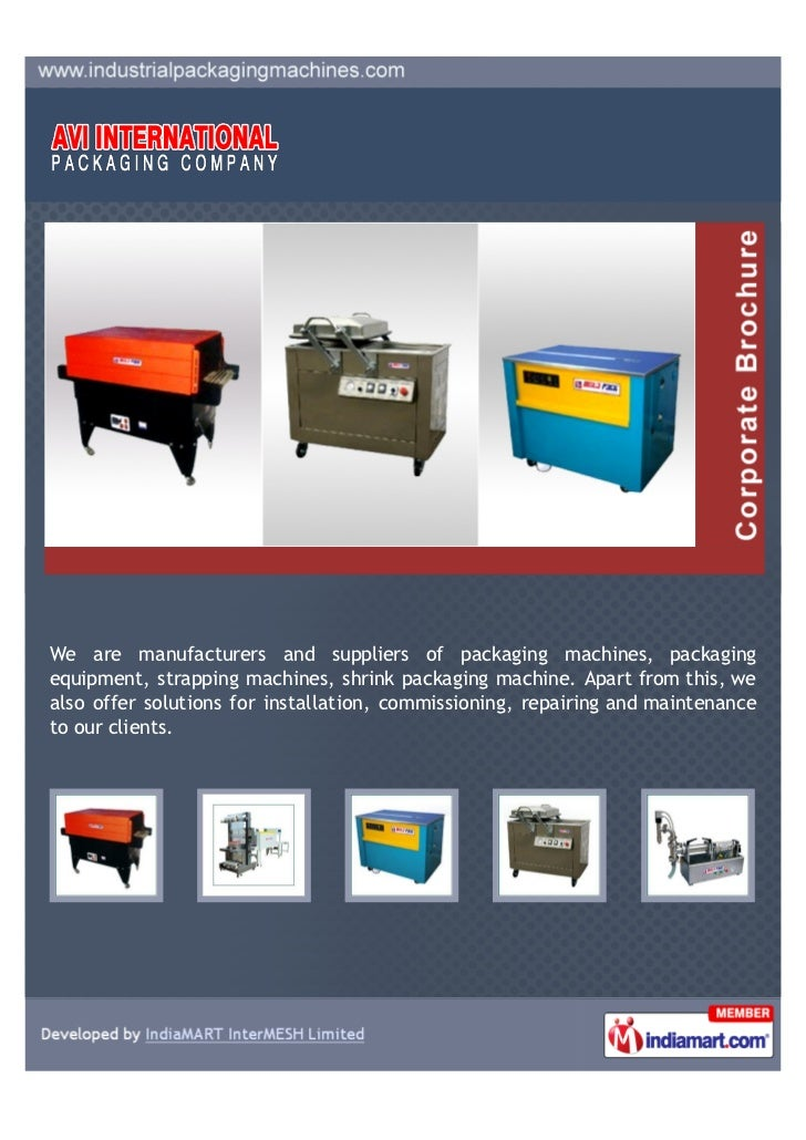 We are manufacturers and suppliers of packaging machines, packagingequipment, strapping machines, shrink packaging machine...