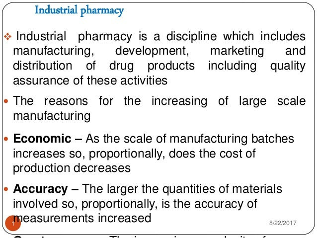 Industrial pharmacy 8/22/20171  Industrial pharmacy is a discipline which includes manufacturing, development, marketing ...