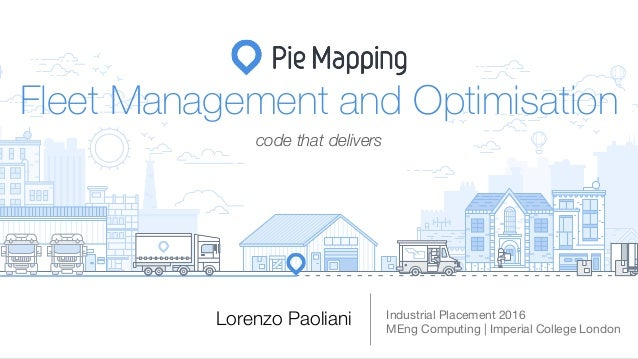 Lorenzo Paoliani Industrial Placement 2016  MEng Computing | Imperial College London Fleet Management and Optimisation cod...