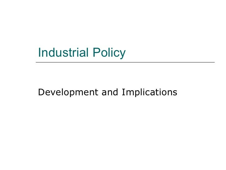 Industrial Policy Development and Implications