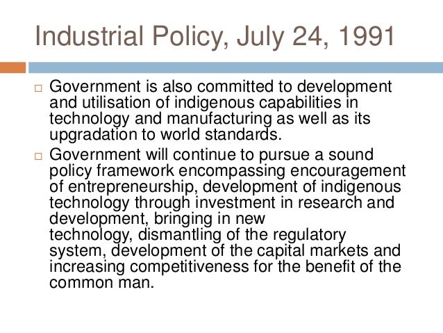 industrial policies Department of industrial policy & promotion was established in 1995 and has been reconstituted in the year 2000 with the merger of the department of industrial.