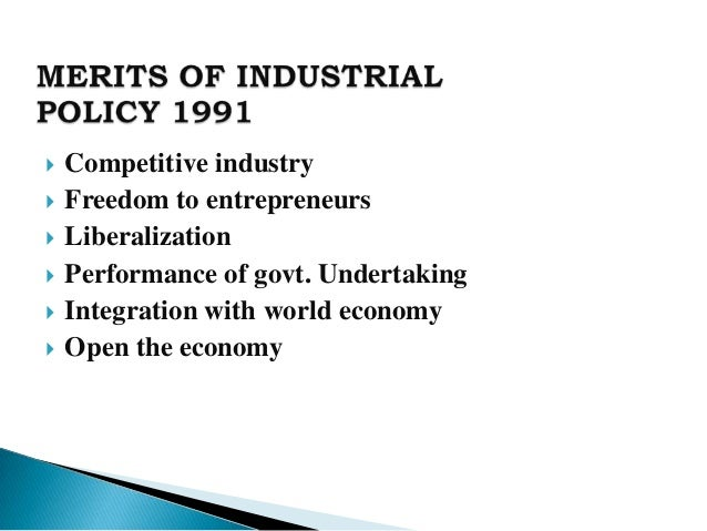 industrial policy 1991 Definition of industrial policy: government policy to influence which industries expand and, perhaps implicitly, which contract, via subsidies, tax.