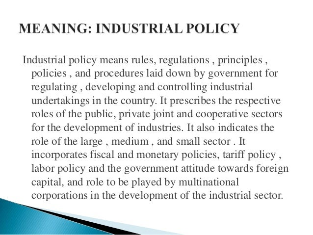 industrial policy of india critical Advertisements: this article provides a review of the industrial policy and economic reforms of india industrial policy of india: industrial policy is a comprehensive package of policy measures which covers various issues connected with different industrial enterprises of the country this policy is essential for devising various procedures.