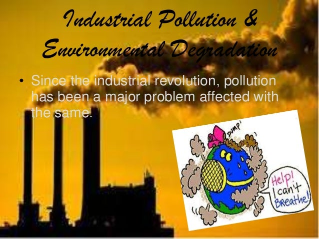 essay about industrial pollution Industrial pollution essays there are all of types of pollution industrial pollution is the air, water, and chemical pollution caused by industries there has always.