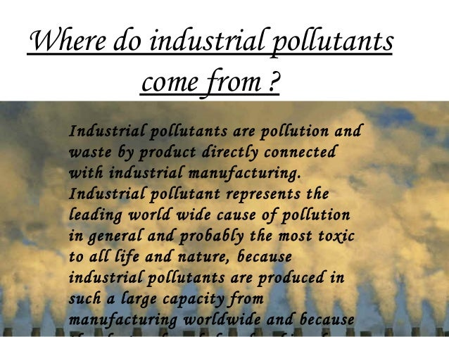 Industrial pollution 5 where do industrial pollutantscome from industrial pollutants are pollution publicscrutiny Gallery