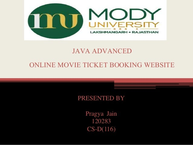 PRESENTED BY Pragya Jain 120283 CS-D(116) JAVA ADVANCED ONLINE MOVIE TICKET BOOKING WEBSITE