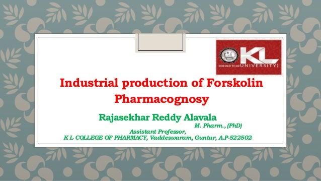 Pharmacognosy Rajasekhar Reddy Alavala M. Pharm., (PhD) Assistant Professor, K L COLLEGE OF PHARMACY, Vaddeswaram, Guntur,...