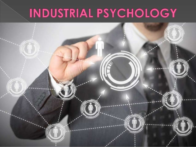  The branch of psychology that investigates the psychology of the workplace.