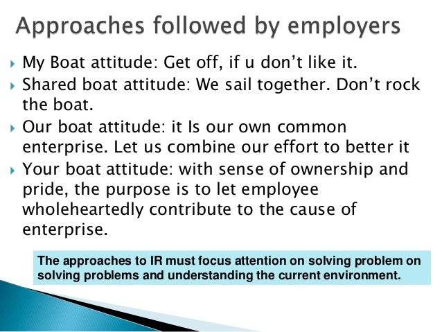   My Boat attitude: Get off, if u don't like it.   Shared boat attitude: We sail together. Don't rock    the boat.   O...