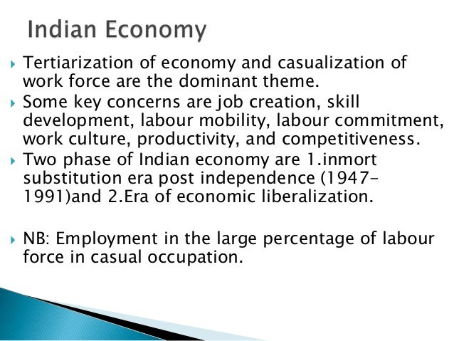    Tertiarization of economy and casualization of    work force are the dominant theme.   Some key concerns are job crea...