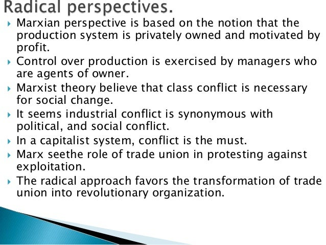    Marxian perspective is based on the notion that the    production system is privately owned and motivated by    profit...