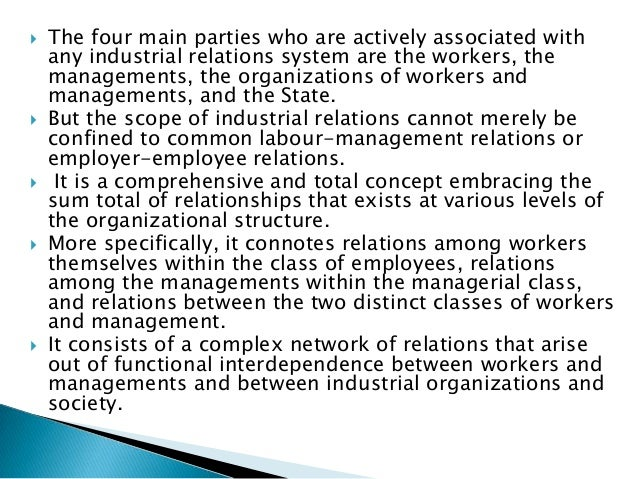    The four main parties who are actively associated with    any industrial relations system are the workers, the    mana...
