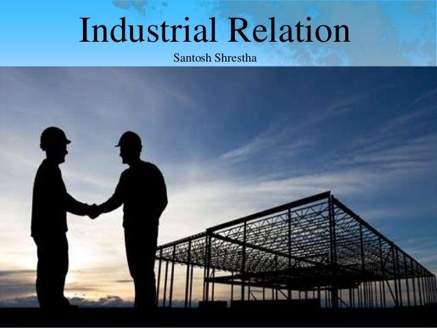 Industrial Relation Santosh Shrestha