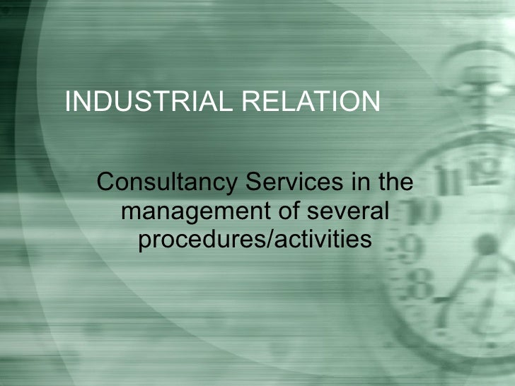 INDUSTRIAL RELATION Consultancy Services in the management of several procedures/activities