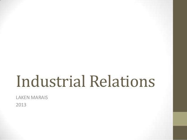 Industrial Relations LAKEN MARAIS 2013