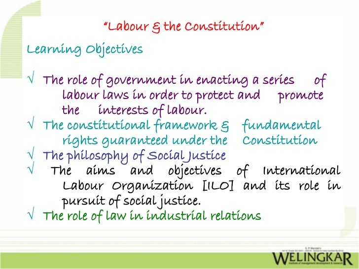 """""""Labour & the Constitution""""Learning Objectives√ The role of government in enacting a series of     labour laws in order to..."""