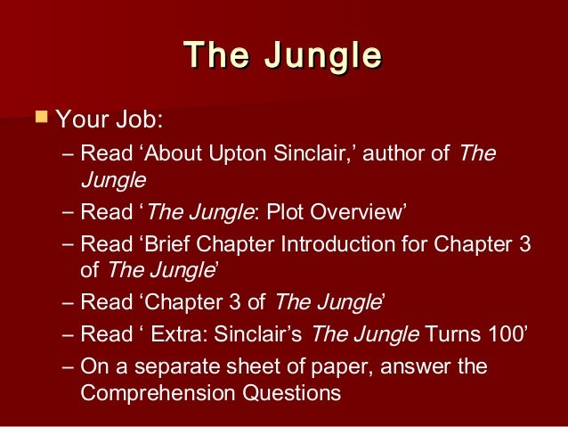 a plot overview of upton sinclairs the jungle Upton sinclair: upton sinclair, prolific american novelist and polemicist who wrote the classic muckraking novel the jungle.