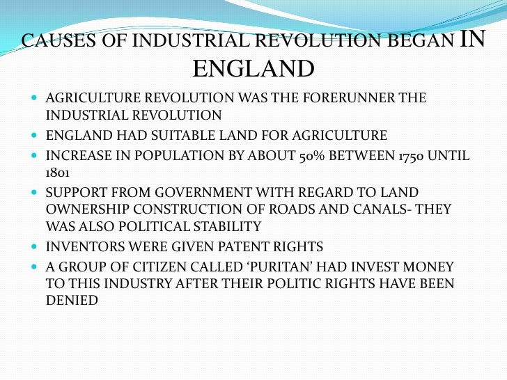 causes of industrial revolution The causes and consequences of the industrial revolution are located in the economic, social and technological this revolution began in england in the middle of the seventeenth century.