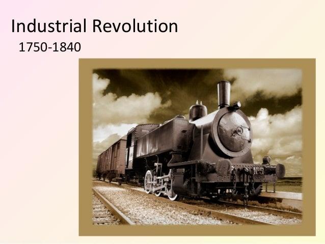 Industrial Revolution 1750-1840
