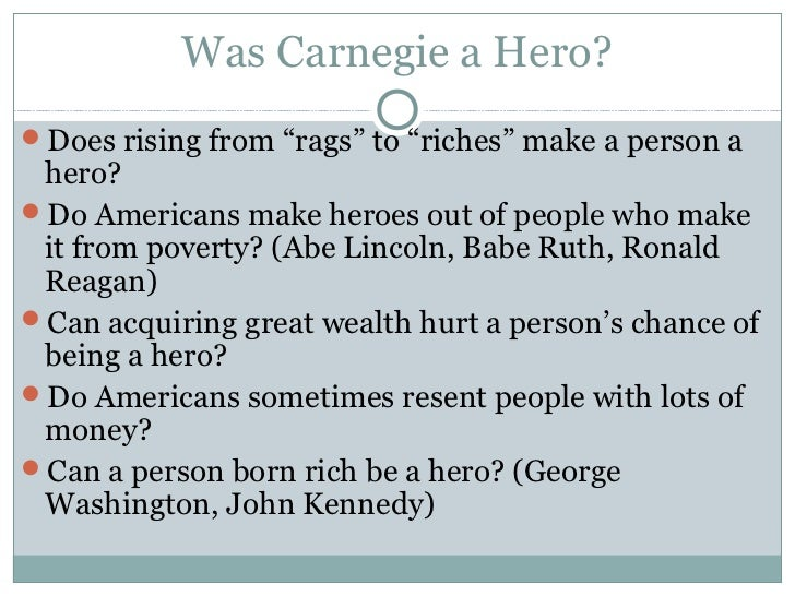dbq was carnegie a hero Was andrew carnegie a hero what's a hero to you superman, batman, spiderman apart from their supernatural powers, a similarity that they share is the great.
