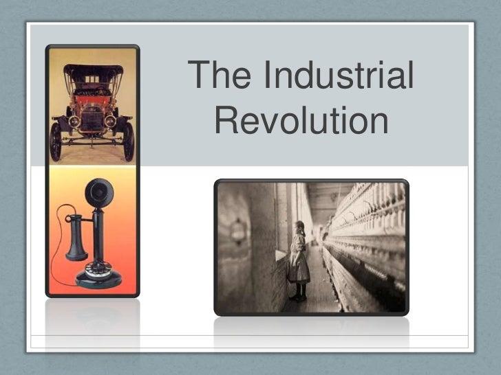 The Industrial Revolution<br />
