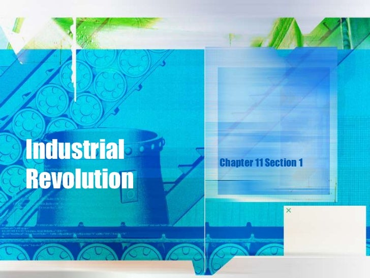 Industrial Revolution<br />Chapter 11 Section 1<br />