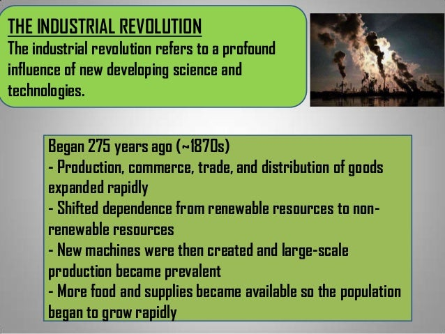 the impacts of the industrial revolution Working with our environment: an introduction 23 the industrial revolution and its environmental impacts the the impacts of pollution generally remained.