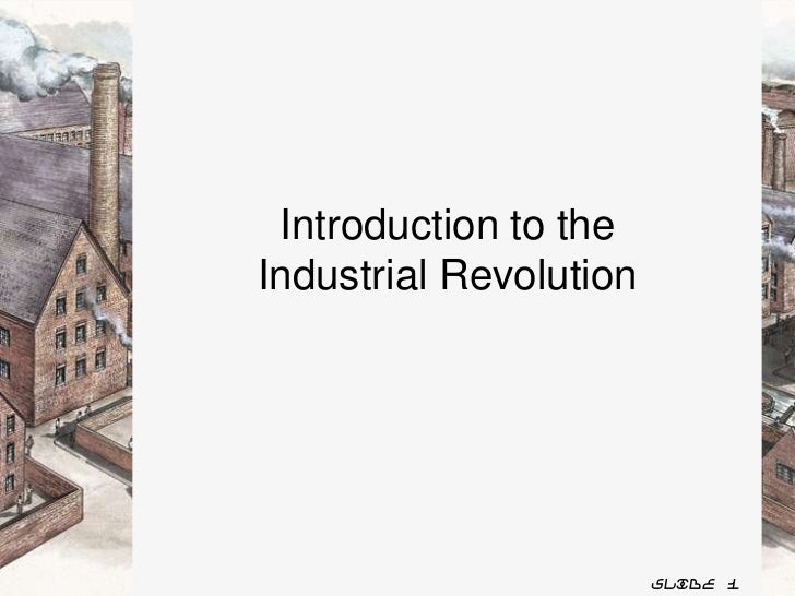 Slide 1<br />Introduction to the Industrial Revolution<br />