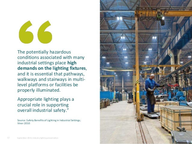 The potentially hazardous conditions associated with many industrial settings place high demands on the lighting fixtures,...