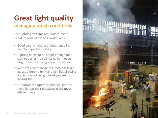 • Good quality lighting is about enabling people to perform safely • Lighting needs to be bright enough for staff to perfo...