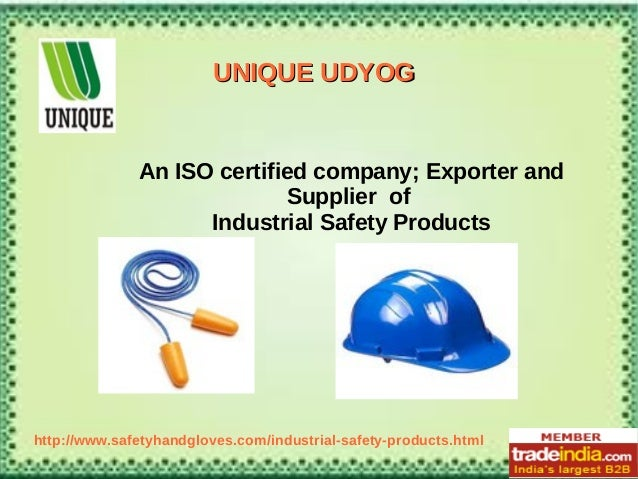 UNIQUE UDYOGUNIQUE UDYOG An ISO certified company; Exporter and Supplier of Industrial Safety Products http://www.safetyha...