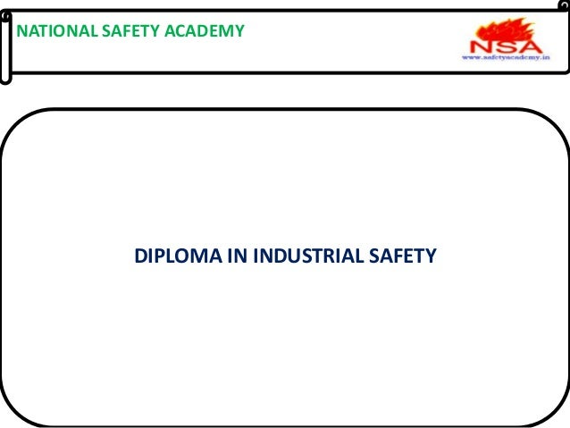 NATIONAL SAFETY ACADEMY DIPLOMA IN INDUSTRIAL SAFETY