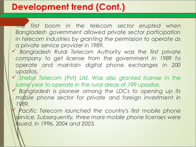 the telecommunication sector in bangladesh At capital research 4 bangladesh telecoms sector challenges & opportunities the almost exponen ti al growth in the telecoms sector in bangladesh in the last 5-10 years has had the same transformati ve impact on bangladesh's economy as the.