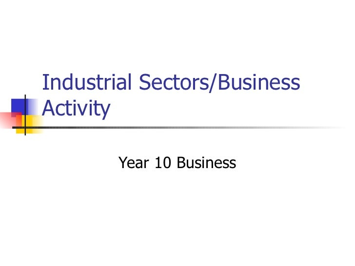 Industrial Sectors/Business Activity Year 10 Business