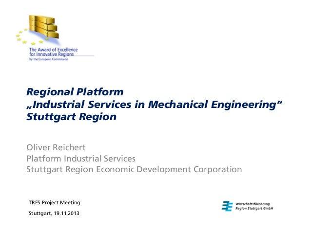 """Regional Platform """"Industrial Services in Mechanical Engineering"""" Stuttgart Region Oliver Reichert Platform Industrial Ser..."""