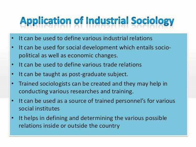 what is industrial sociology