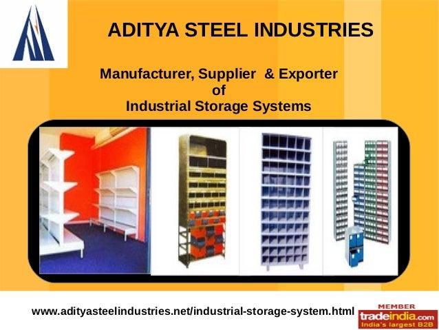 ADITYA STEEL INDUSTRIES Manufacturer, Supplier & Exporter of Industrial Storage Systems  www.adityasteelindustries.net/ind...