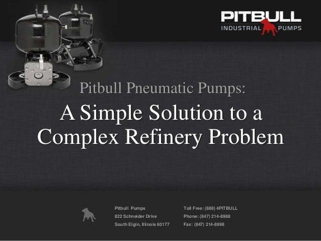 Pitbull Pumps 822 Schneider Drive South Elgin, Illinois 60177 Toll Free: (888) 4PITBULL Phone: (847) 214-8988 Fax: (847) 2...