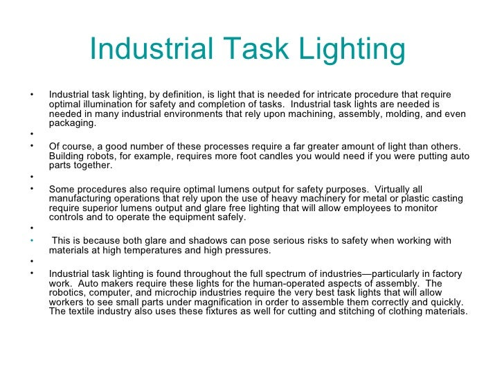 Industrial Task Lighting  <ul><li>Industrial task lighting, by definition, is light that is needed for intricate procedure...