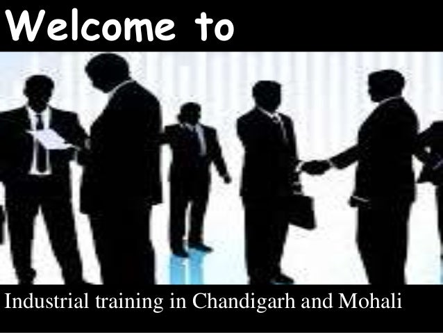 Welcome to Industrial training in Chandigarh and Mohali