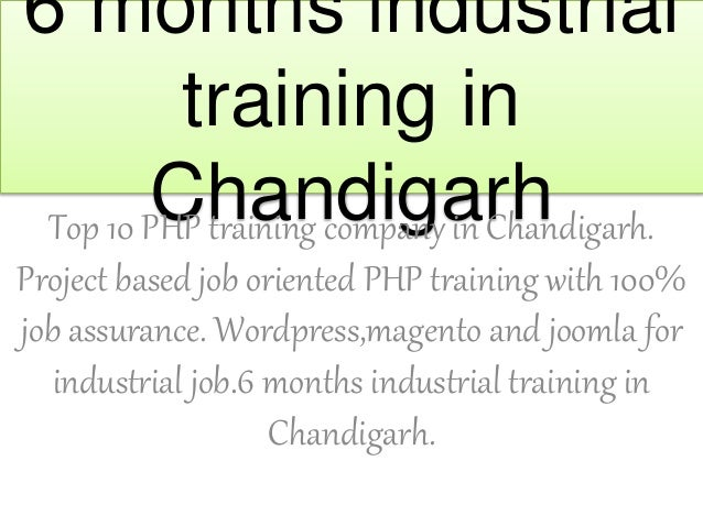 6 months industrial training in ChandigarhTop 10 PHP training company in Chandigarh. Project based job oriented PHP traini...